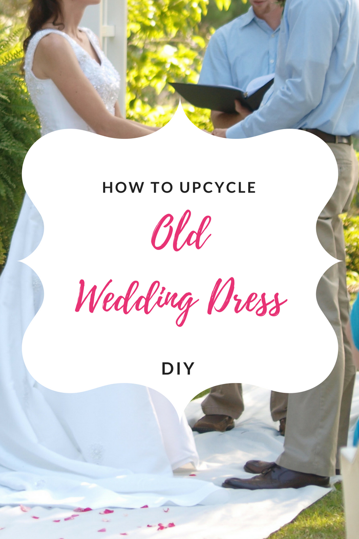Upcycle and old wedding dress